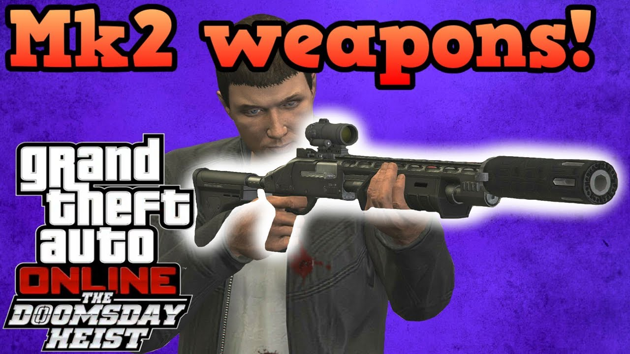 Gta how to get mk2 weapons